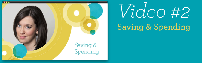 Video #2 - Saving & Spending